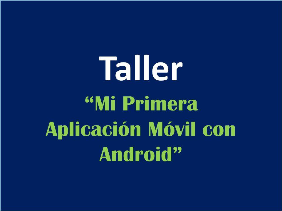 Taller Mi Primera Aplicación Móvil con Android