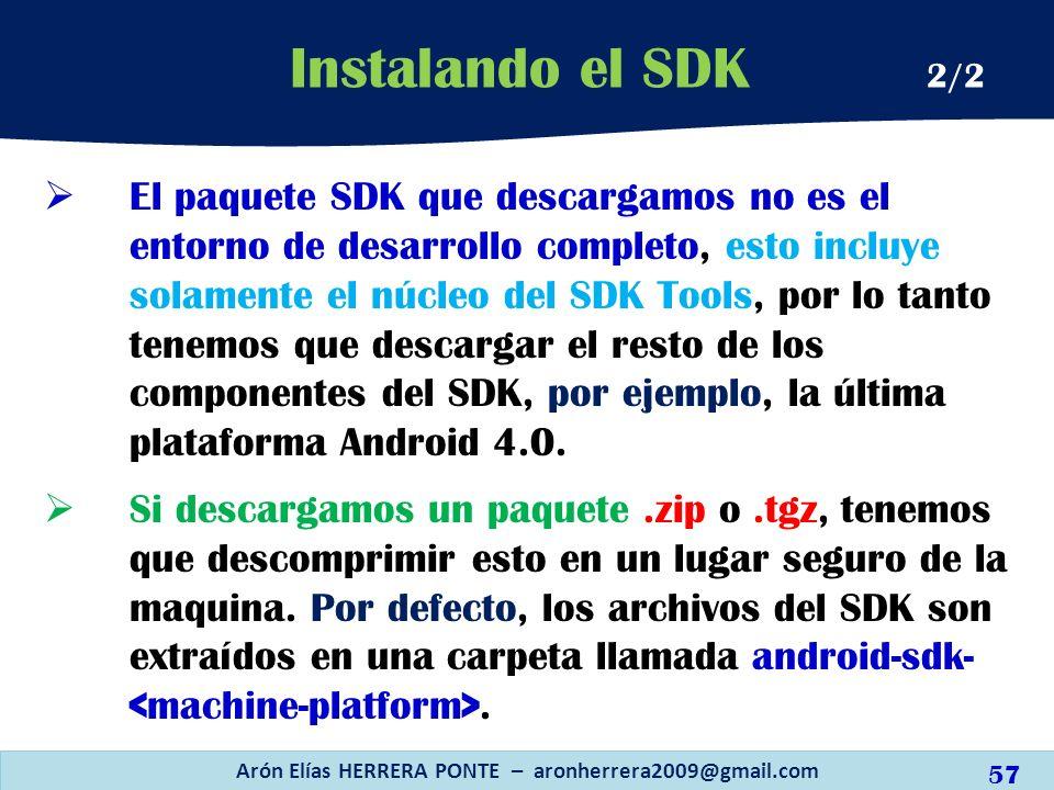 El paquete SDK que descargamos no es el entorno de desarrollo completo, esto incluye solamente el núcleo del SDK Tools, por lo tanto tenemos que desca