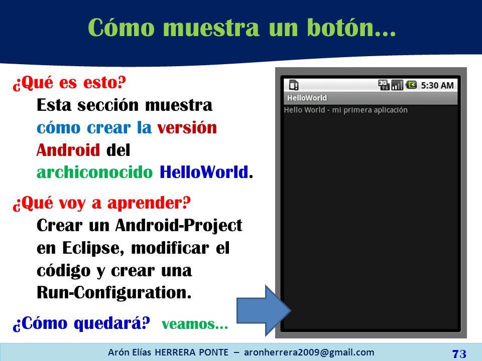 ¿Qué es esto? Esta sección muestra cómo crear la versión Android del archiconocido HelloWorld. ¿Qué voy a aprender? Crear un Android-Project en Eclips