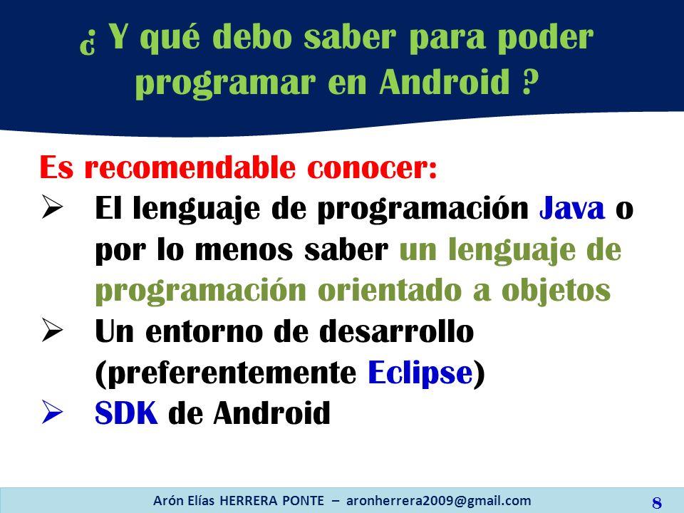 Es recomendable conocer: El lenguaje de programación Java o por lo menos saber un lenguaje de programación orientado a objetos Un entorno de desarroll