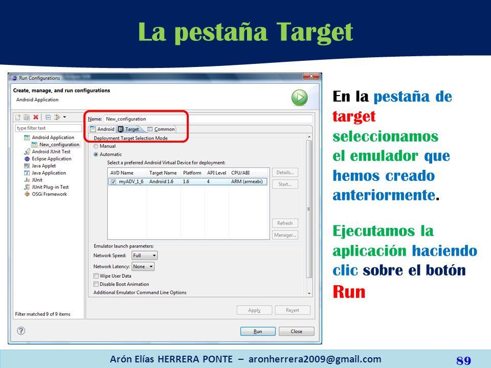 La pestaña Target Arón Elías HERRERA PONTE – aronherrera2009@gmail.com En la pestaña de target seleccionamos el emulador que hemos creado anteriorment