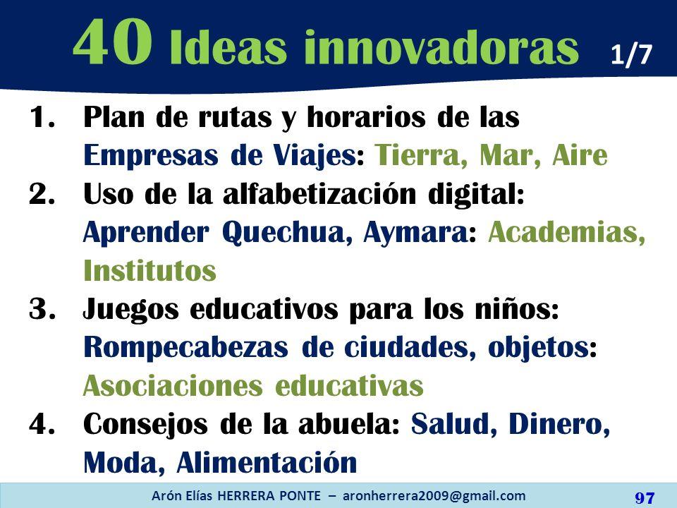 1.Plan de rutas y horarios de las Empresas de Viajes: Tierra, Mar, Aire 2.Uso de la alfabetización digital: Aprender Quechua, Aymara: Academias, Insti