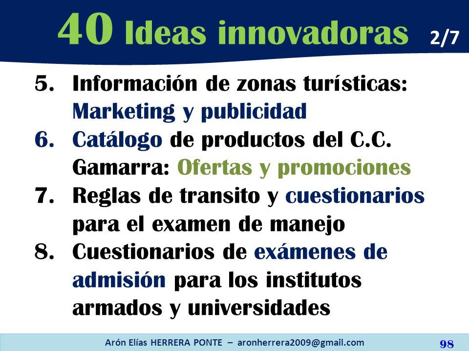 5.Información de zonas turísticas: Marketing y publicidad 6.Catálogo de productos del C.C. Gamarra: Ofertas y promociones 7.Reglas de transito y cuest