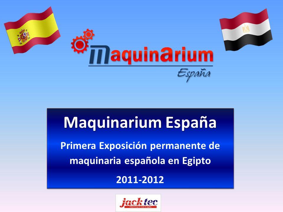Maquinarium España Primera Exposición permanente de maquinaria española en Egipto 2011-2012 Maquinarium España Primera Exposición permanente de maquinaria española en Egipto 2011-2012
