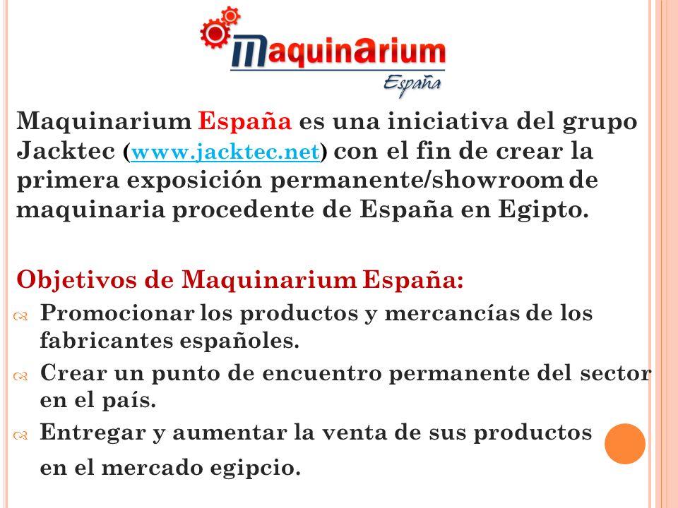 El centro de exposiciones Maquinarium España : Está ubicado en una de las zonas industriales más importantes del país: el Obour City, en El Cairo.