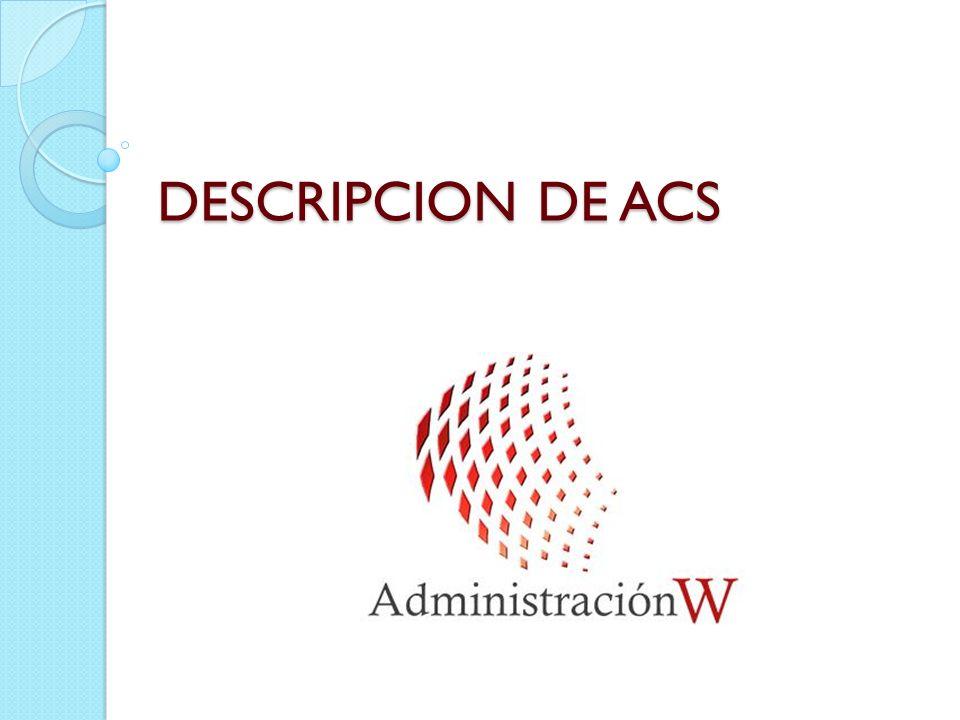 DESCRIPCION DE ACS