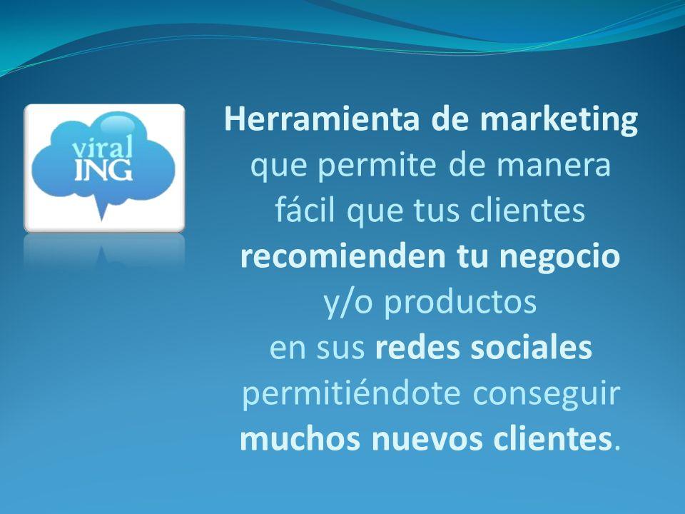 Herramienta de marketing que permite de manera fácil que tus clientes recomienden tu negocio y/o productos en sus redes sociales permitiéndote conseguir muchos nuevos clientes.
