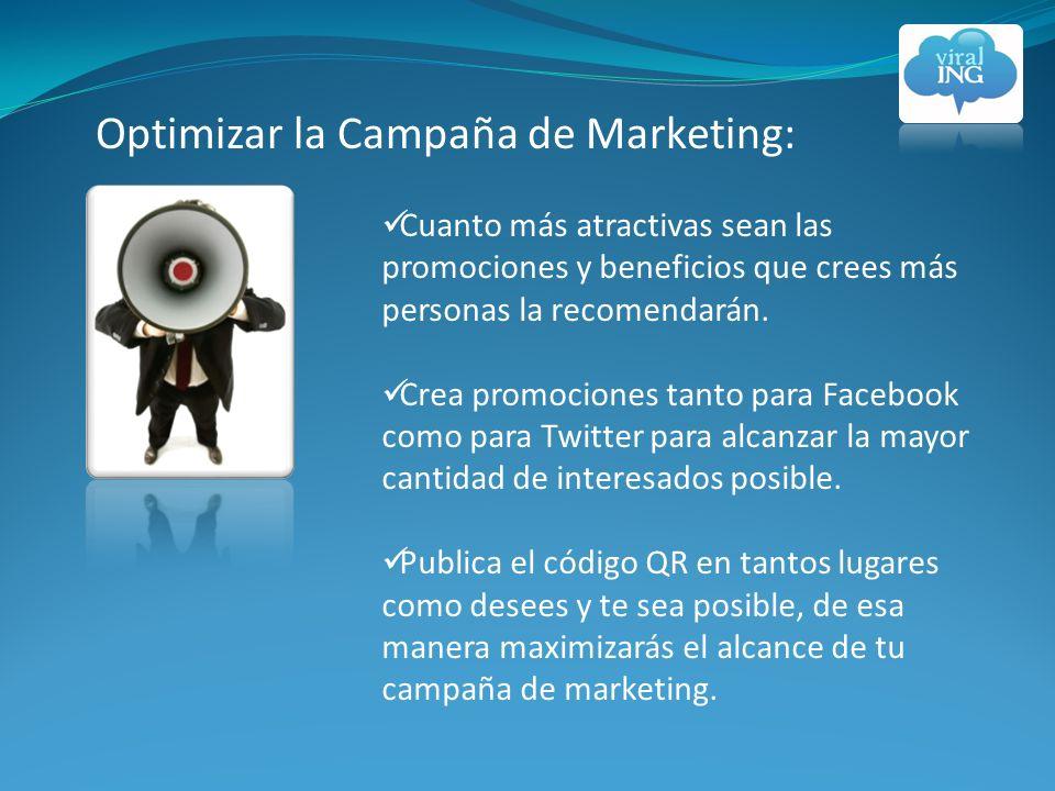 Optimizar la Campaña de Marketing: Cuanto más atractivas sean las promociones y beneficios que crees más personas la recomendarán.