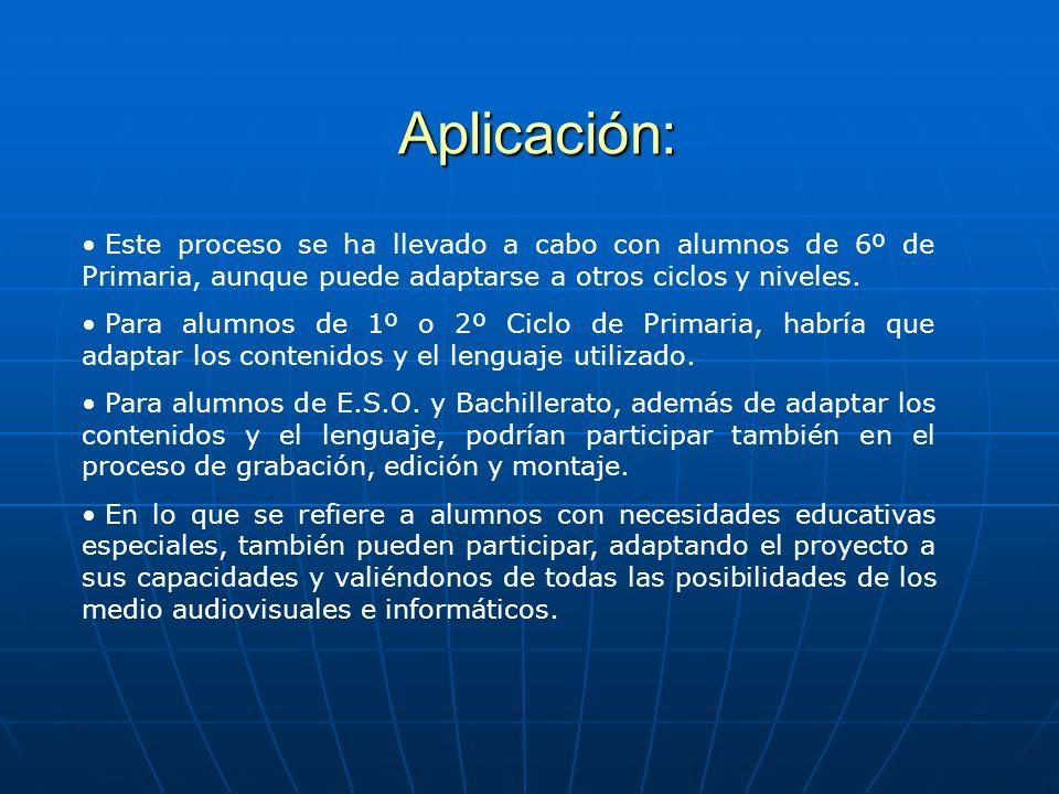 Aplicación: Este proceso se ha llevado a cabo con alumnos de 6º de Primaria, aunque puede adaptarse a otros ciclos y niveles. Para alumnos de 1º o 2º