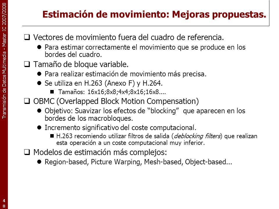 Transmisión de Datos Multimedia - Master IC 2007/2008 Estimación de movimiento: Mejoras propuestas.