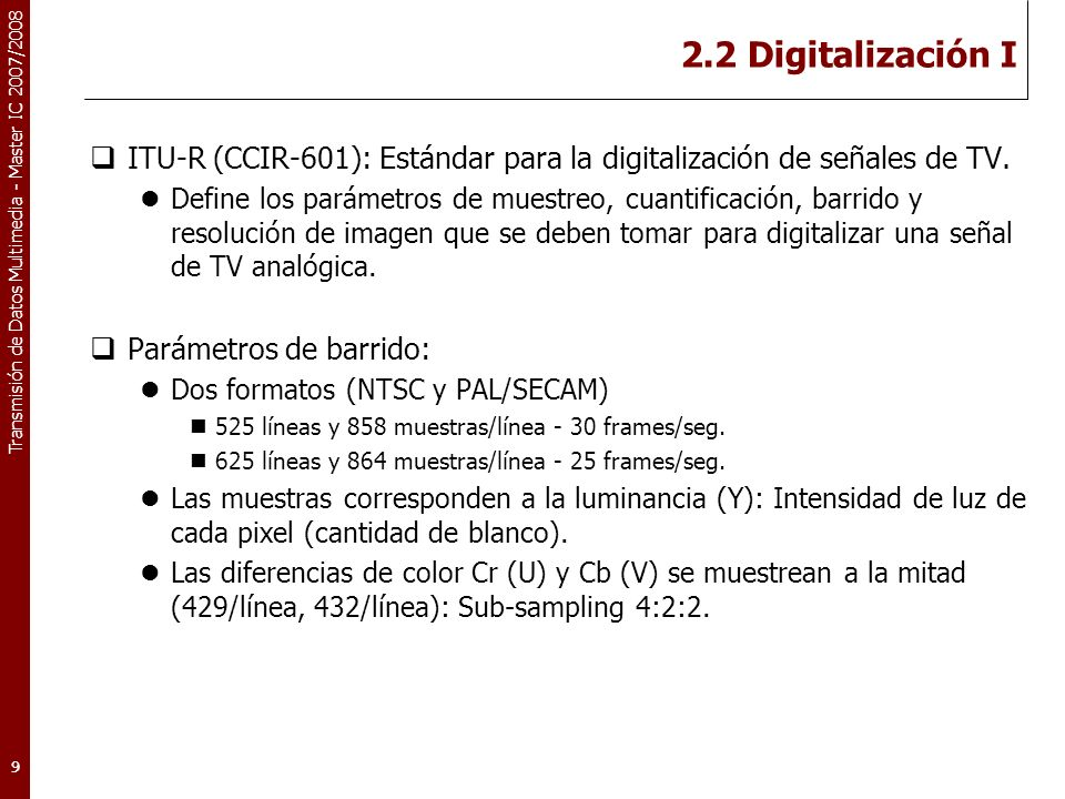 Transmisión de Datos Multimedia - Master IC 2007/2008 2.3 Codificación: CbCr Subsampling x2 (VI) 20