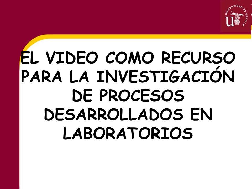 EL VIDEO COMO RECURSO PARA LA INVESTIGACIÓN DE PROCESOS DESARROLLADOS EN LABORATORIOS