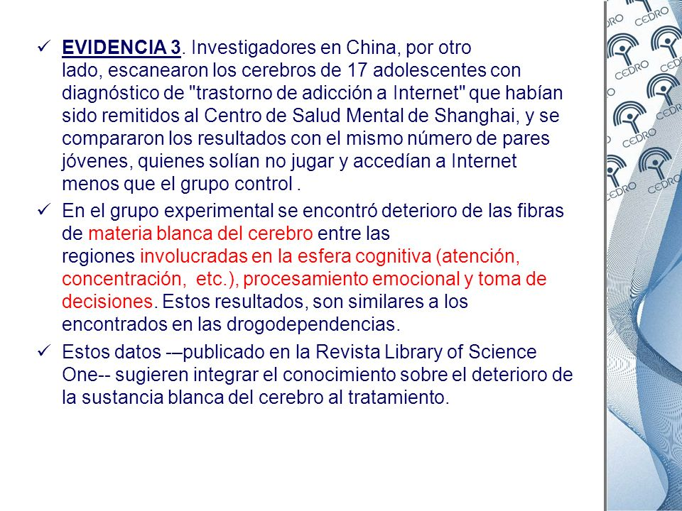 EVIDENCIA 3. Investigadores en China, por otro lado, escanearon los cerebros de 17 adolescentes con diagnóstico de
