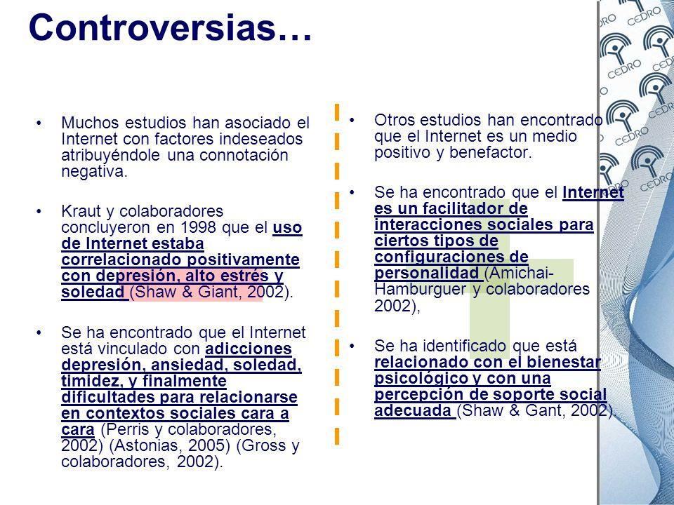 Controversias… Muchos estudios han asociado el Internet con factores indeseados atribuyéndole una connotación negativa. Kraut y colaboradores concluye