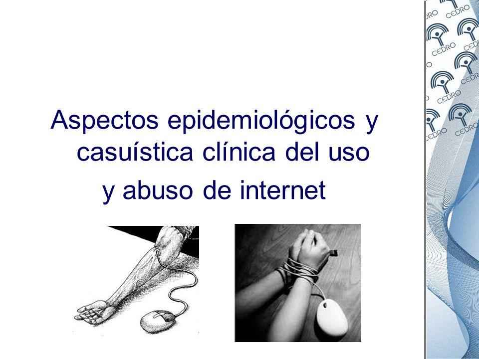 Aspectos epidemiológicos y casuística clínica del uso y abuso de internet