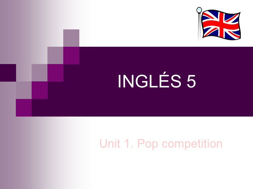 INGLÉS 5 Unit 1. Pop competition