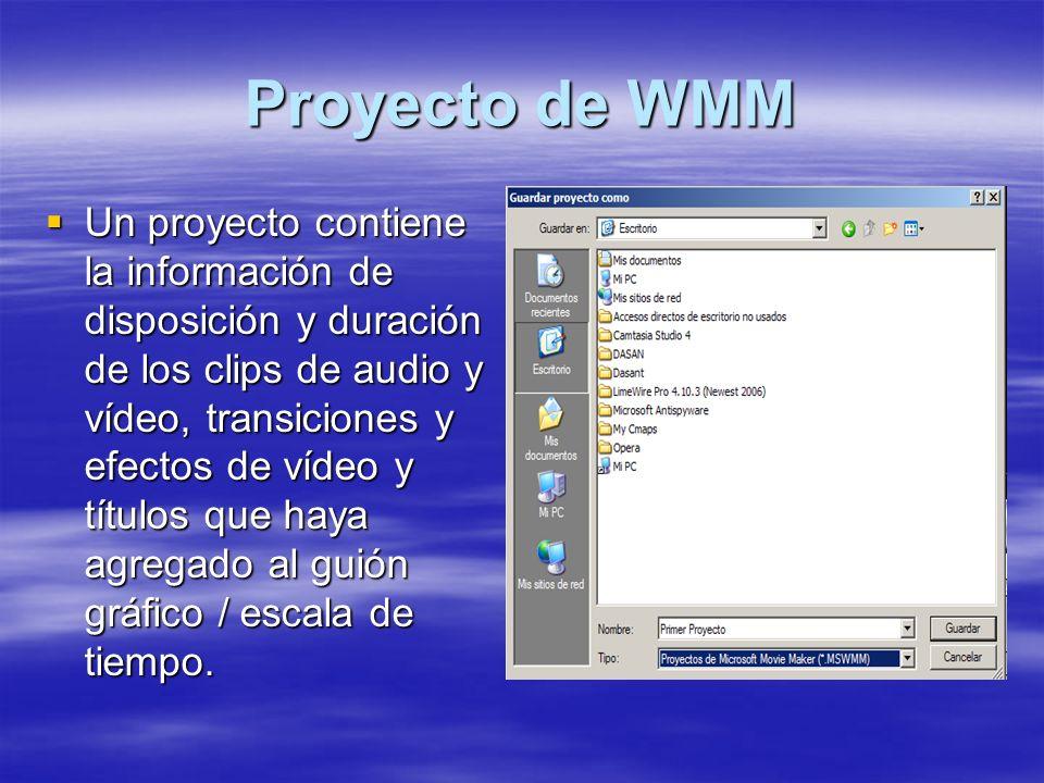 Proyecto de WMM Un proyecto contiene la información de disposición y duración de los clips de audio y vídeo, transiciones y efectos de vídeo y títulos que haya agregado al guión gráfico / escala de tiempo.