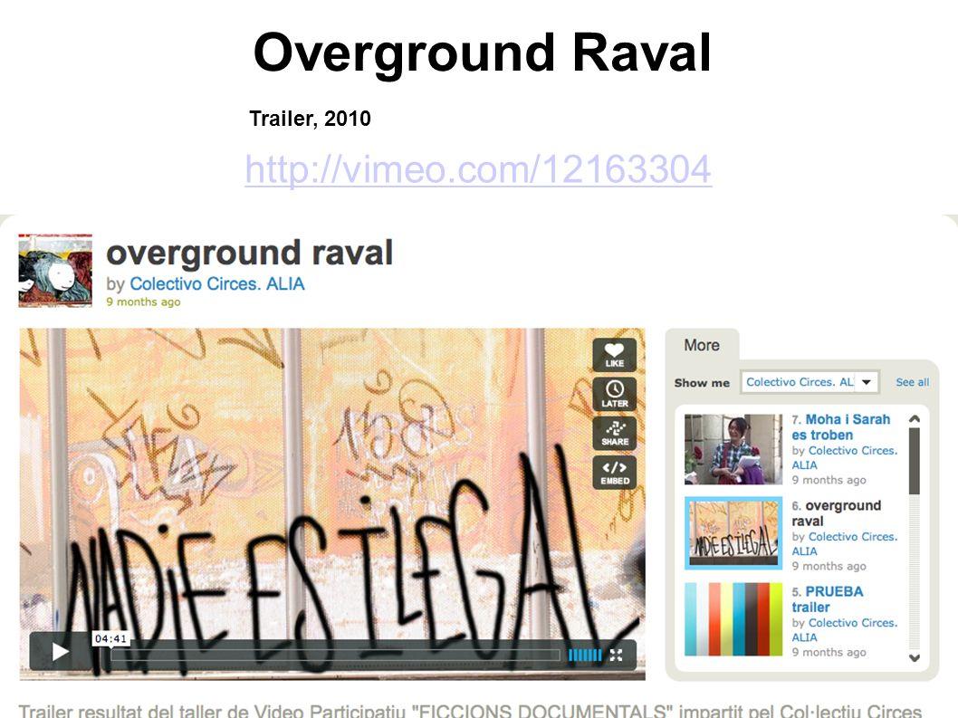 Overground Raval http://vimeo.com/12163304 Trailer, 2010