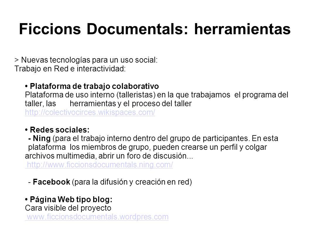 Ficcions Documentals: herramientas > Nuevas tecnologías para un uso social: Trabajo en Red e interactividad: Plataforma de trabajo colaborativo Plataf