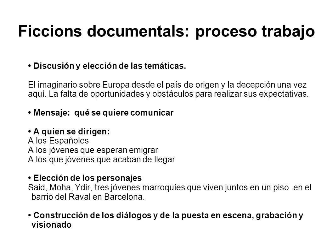 Ficcions documentals: proceso trabajo Discusión y elección de las temáticas. El imaginario sobre Europa desde el país de origen y la decepción una vez