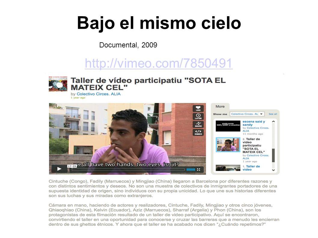 Bajo el mismo cielo http://vimeo.com/7850491 Documental, 2009