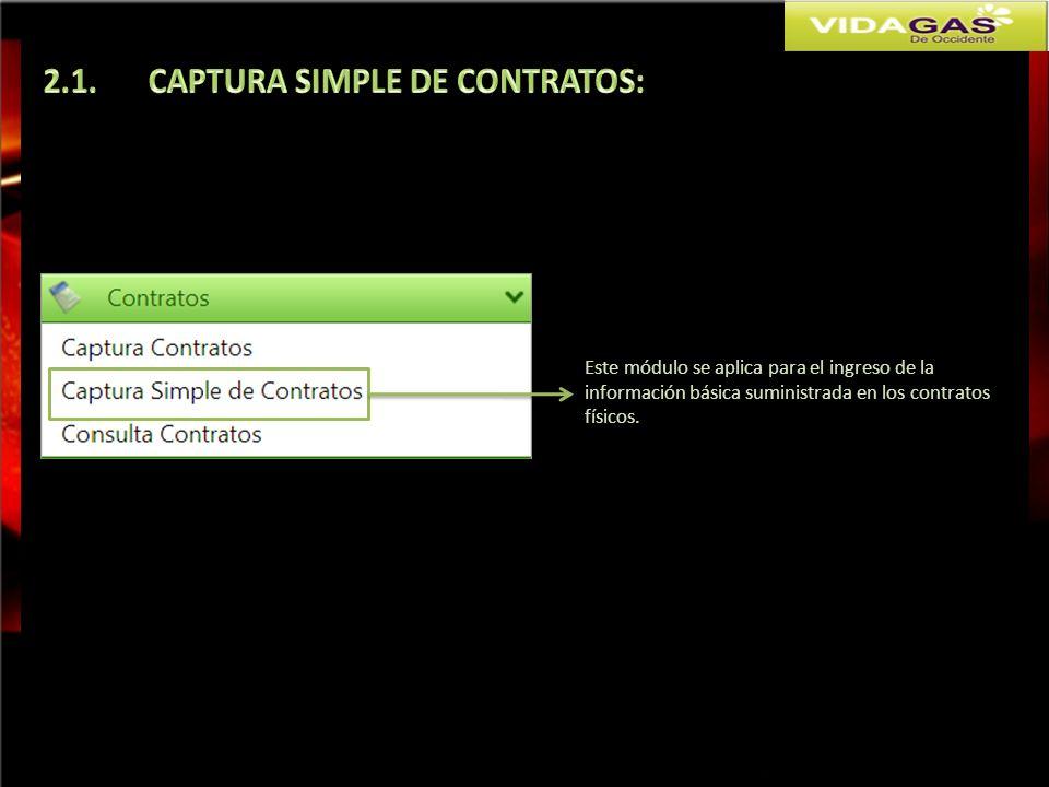 Este módulo se aplica para el ingreso de la información básica suministrada en los contratos físicos.