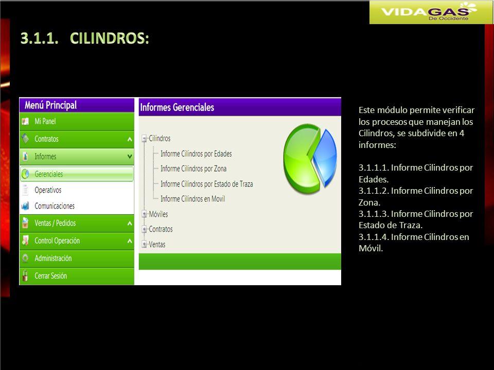 Este módulo permite verificar los procesos que manejan los Cilindros, se subdivide en 4 informes: 3.1.1.1. Informe Cilindros por Edades. 3.1.1.2. Info