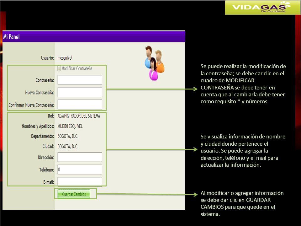 Se puede realizar la modificación de la contraseña; se debe car clic en el cuadro de MODIFICAR CONTRASEÑA se debe tener en cuenta que al cambiarla deb