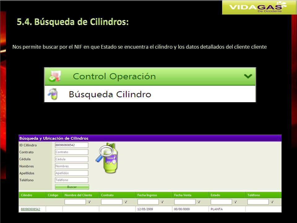 Nos permite buscar por el NIF en que Estado se encuentra el cilindro y los datos detallados del cliente cliente