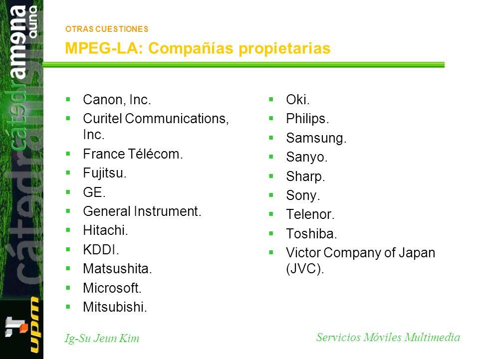 Servicios Móviles Multimedia Ig-Su Jeun Kim MPEG-LA: Compañías propietarias Canon, Inc. Curitel Communications, Inc. France Télécom. Fujitsu. GE. Gene