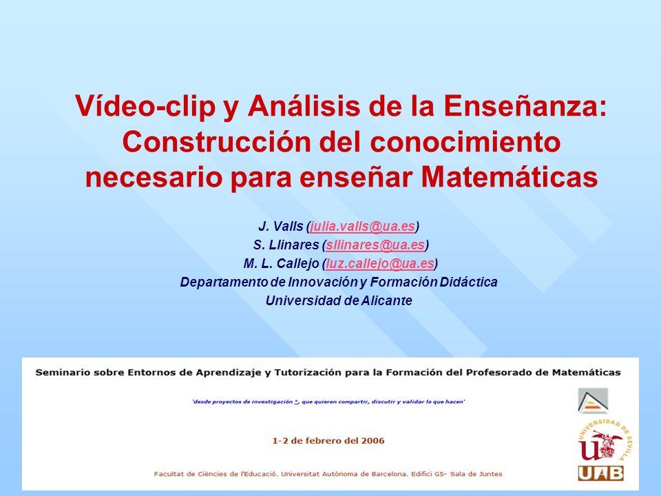 Objetivo Desarrollar e implementar entornos de aprendizaje multimedia apoyados en grabaciones de vídeo de lecciones de matemáticas centrados en competencias profesionales en diferentes ámbitos de la enseñanza de las matemáticas (planificar, gestionar el contenido matemático en el aula e interpretar las producciones de los alumnos) Vídeo-clip y Análisis de la Enseñanza