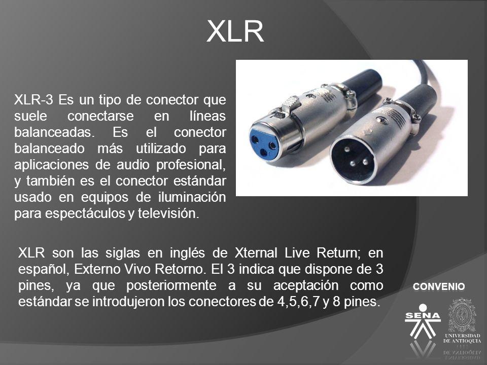 CONVENIO XLR XLR-3 Es un tipo de conector que suele conectarse en líneas balanceadas. Es el conector balanceado más utilizado para aplicaciones de aud
