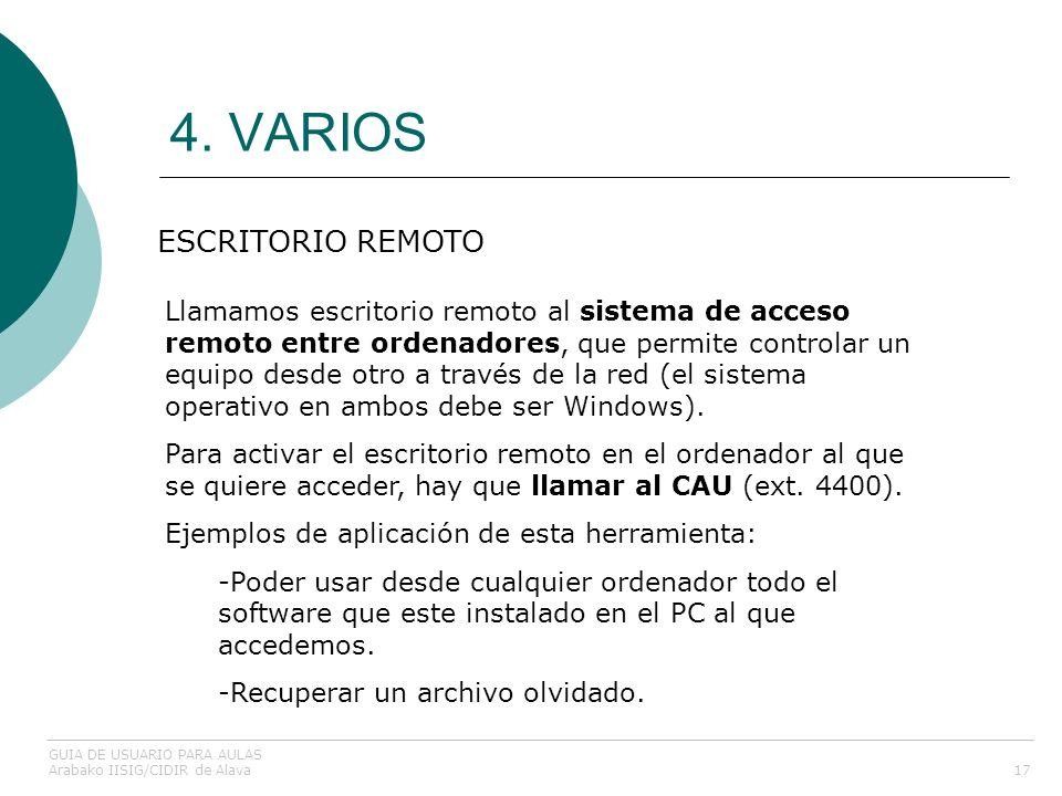4. VARIOS 17 ESCRITORIO REMOTO GUIA DE USUARIO PARA AULAS Arabako IISIG/CIDIR de Alava Llamamos escritorio remoto al sistema de acceso remoto entre or