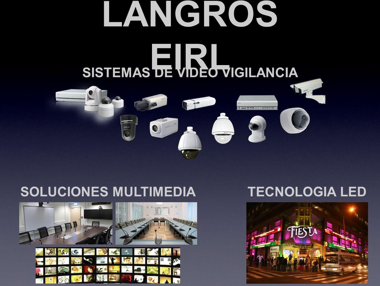 LANGROS EIRL SISTEMAS DE VIDEO VIGILANCIA SOLUCIONES MULTIMEDIATECNOLOGIA LED