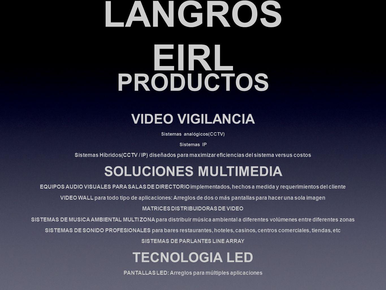 LANGROS EIRL SISTEMAS DE VIDEO VIGILANCIA RUBROS SEGURIDAD CIUDADANA / CENTROS EDUCATIVOS / HIDROCARBUROS / CONSTRUCCION / INDUSTRIAS / MINERIA / OFICINAS / HOTELES / CASINOS / TIENDAS / DISCOTECAS / BARES / RESTAURANTES / TRANSPORTE / UNIDADES MOVILES / HOGAR APLICACIONES VIDEO ANALITICO DE CUADRO POR CUADRO: Conteo de personas u objetos en movimiento, control de accesos, detectores de movimiento, de ausencias y objetos extraños; filtros de detección para evitar falsas alarmas.