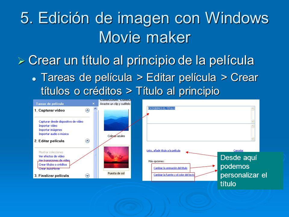5. Edición de imagen con Windows Movie maker Crear un título al principio de la película Crear un título al principio de la película Tareas de películ