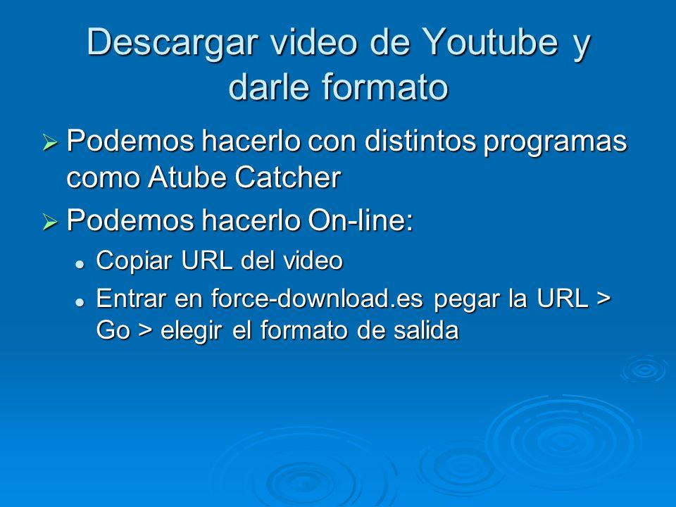 Descargar video de Youtube y darle formato Podemos hacerlo con distintos programas como Atube Catcher Podemos hacerlo con distintos programas como Atu