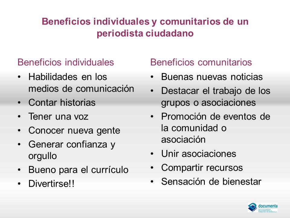 Beneficios individuales y comunitarios de un periodista ciudadano Beneficios individuales Habilidades en los medios de comunicación Contar historias T