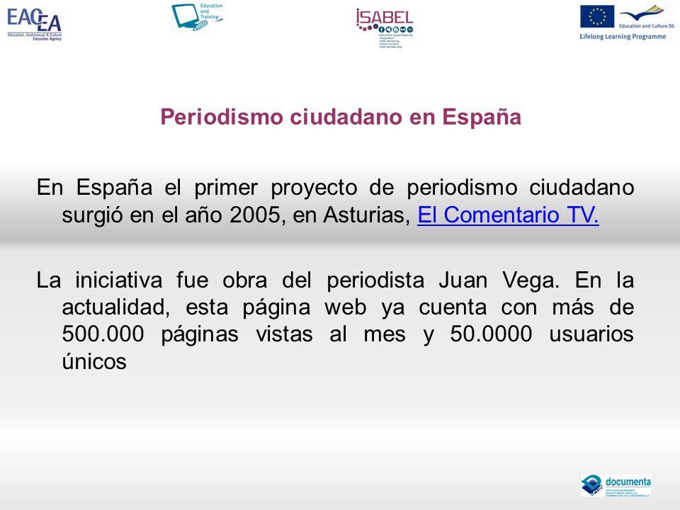 Periodismo ciudadano en España En España el primer proyecto de periodismo ciudadano surgió en el año 2005, en Asturias, El Comentario TV.El Comentario