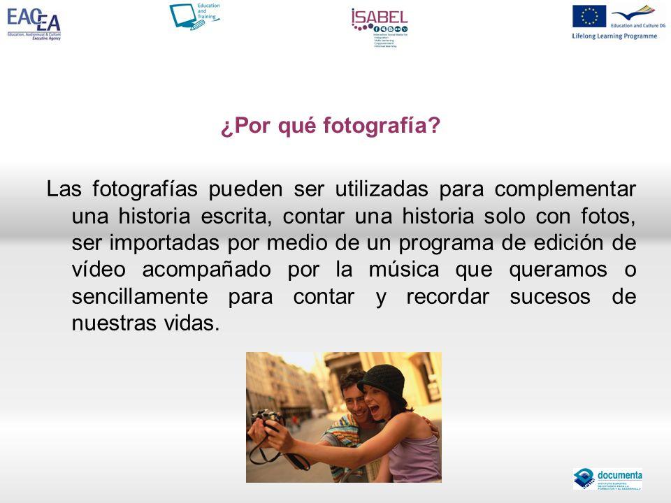 ¿Por qué fotografía? Las fotografías pueden ser utilizadas para complementar una historia escrita, contar una historia solo con fotos, ser importadas