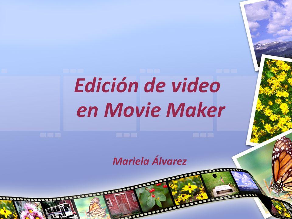 Edición de video en Movie Maker Mariela Álvarez