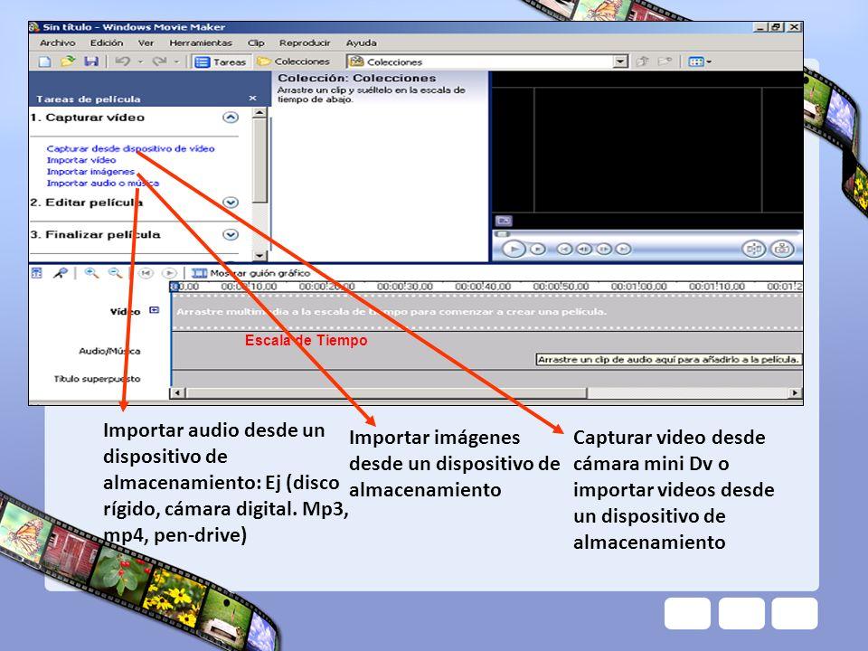 Escala de Tiempo Importar audio desde un dispositivo de almacenamiento: Ej (disco rígido, cámara digital. Mp3, mp4, pen-drive) Importar imágenes desde