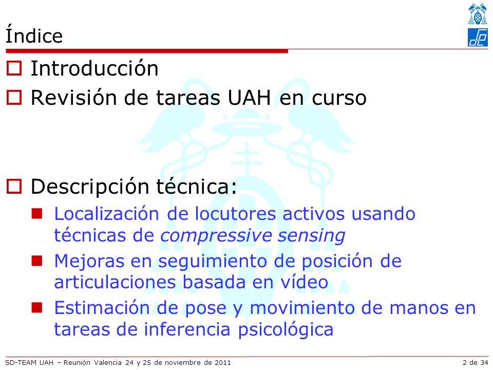 SD-TEAM UAH – Reunión Valencia 24 y 25 de noviembre de 2011 Descripción técnica Estimación de movimiento para inferencia psicológica Training: