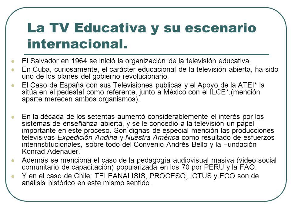 La TV Educativa y su escenario internacional. El Salvador en 1964 se inició la organización de la televisión educativa. En Cuba, curiosamente, el cará