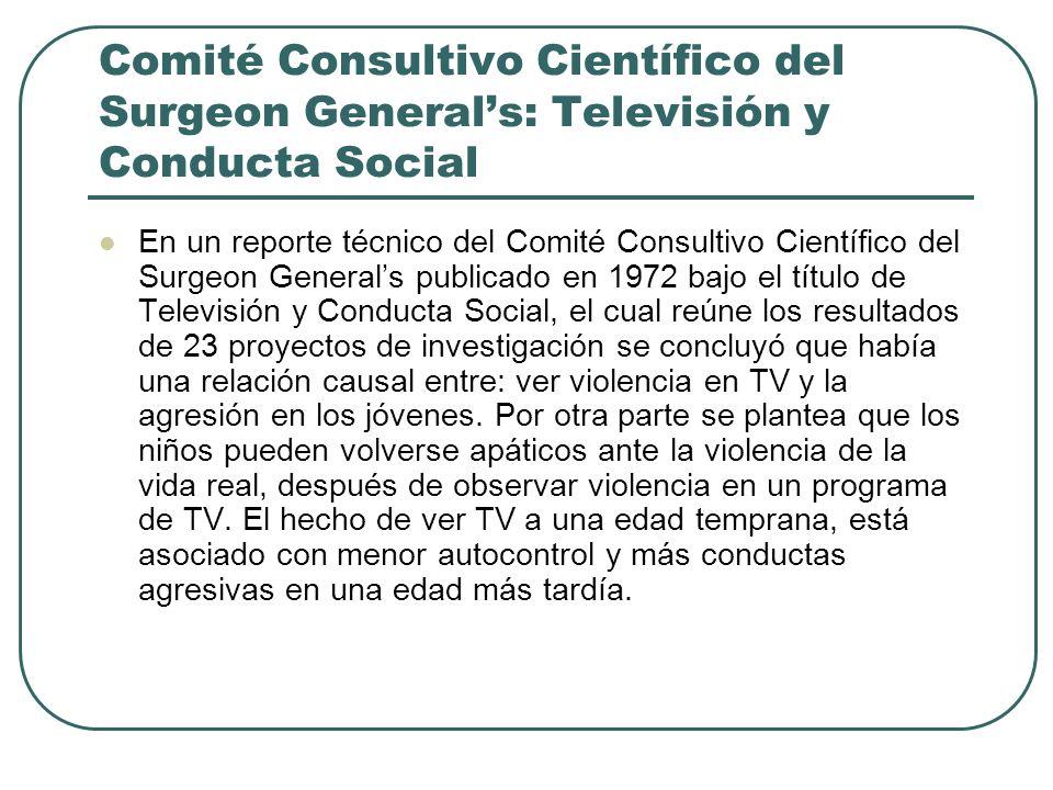 Comité Consultivo Científico del Surgeon Generals: Televisión y Conducta Social En un reporte técnico del Comité Consultivo Científico del Surgeon Gen