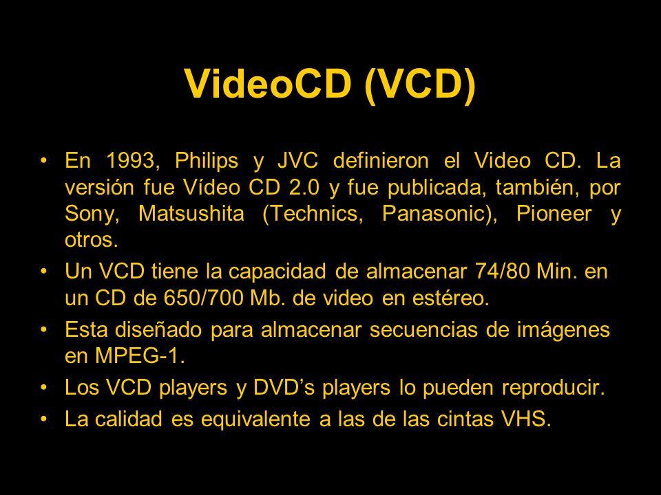 VideoCD (VCD) En 1993, Philips y JVC definieron el Video CD.