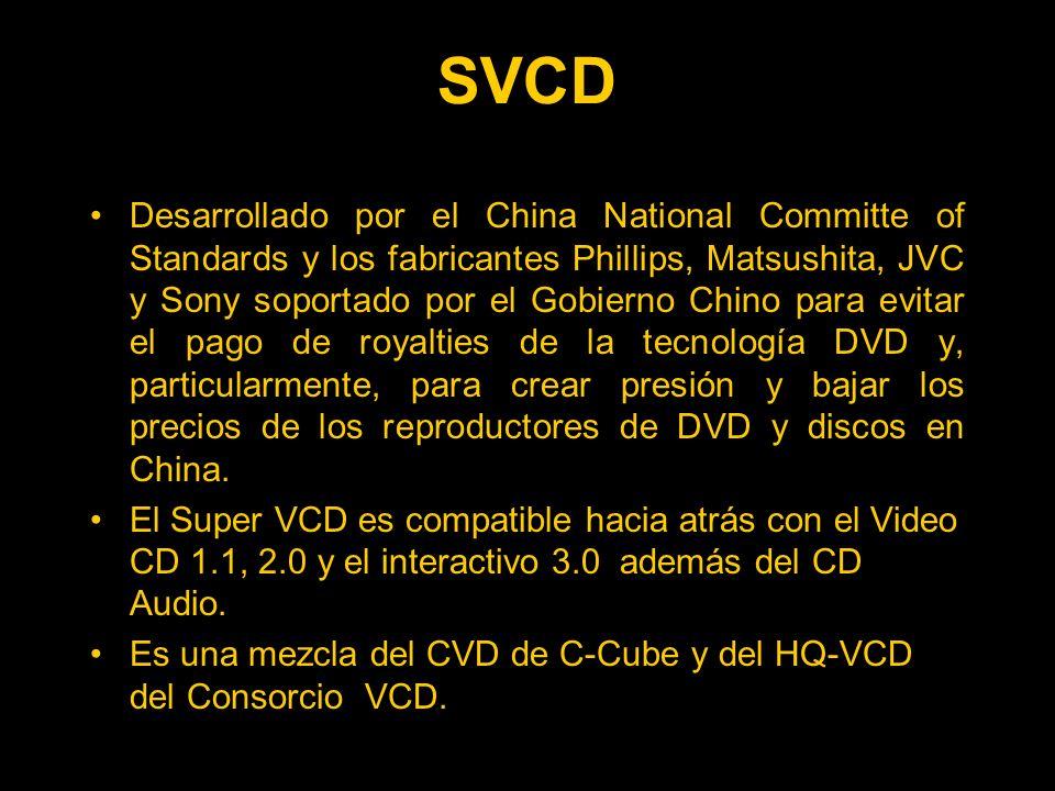 SVCD Desarrollado por el China National Committe of Standards y los fabricantes Phillips, Matsushita, JVC y Sony soportado por el Gobierno Chino para evitar el pago de royalties de la tecnología DVD y, particularmente, para crear presión y bajar los precios de los reproductores de DVD y discos en China.