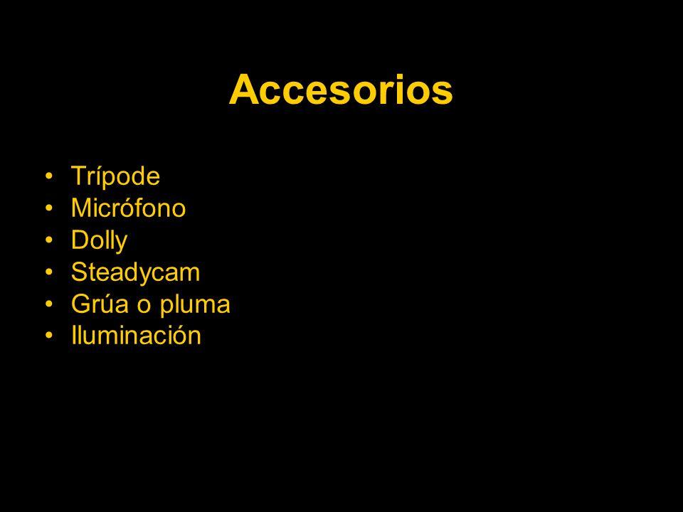 Accesorios Trípode Micrófono Dolly Steadycam Grúa o pluma Iluminación