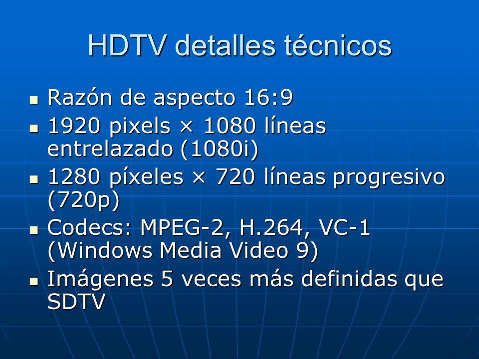HDTV detalles técnicos Razón de aspecto 16:9 Razón de aspecto 16:9 1920 pixels × 1080 líneas entrelazado (1080i) 1920 pixels × 1080 líneas entrelazado