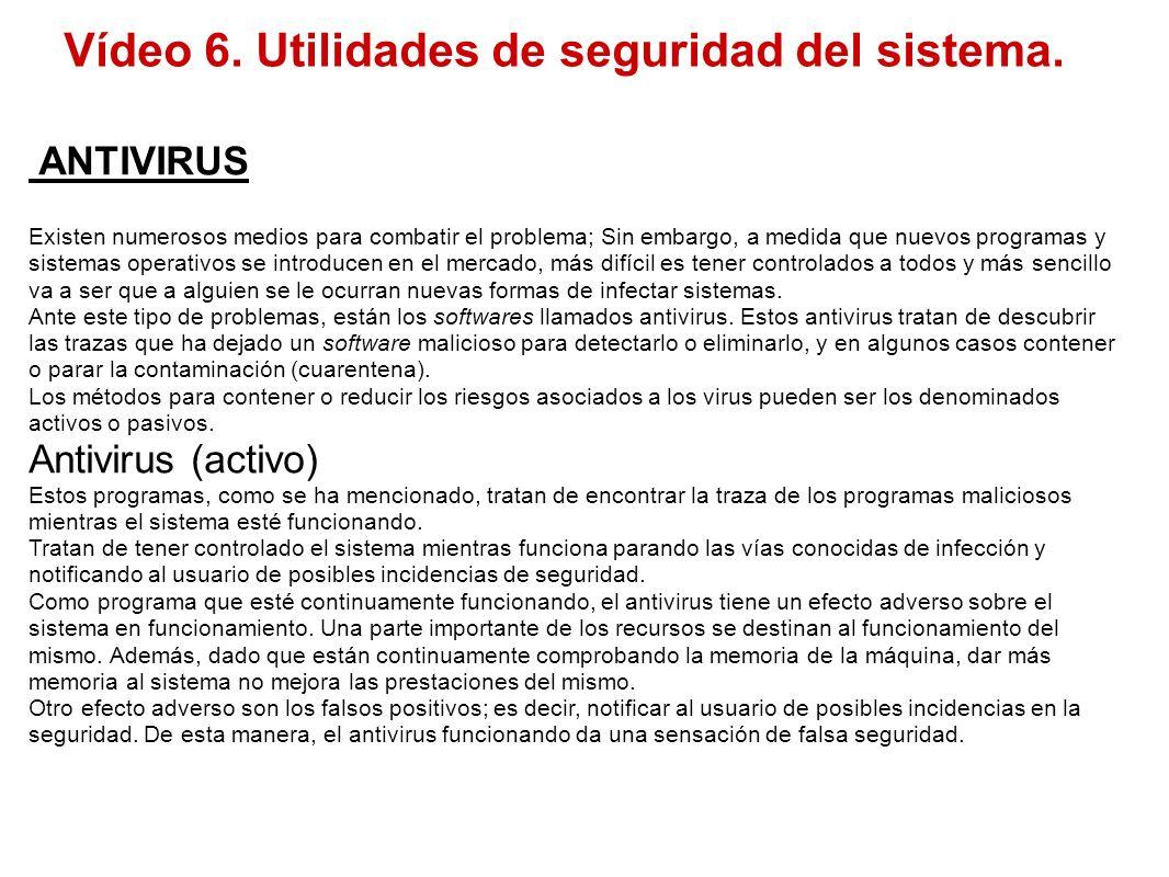 ANTIVIRUS Existen numerosos medios para combatir el problema; Sin embargo, a medida que nuevos programas y sistemas operativos se introducen en el mer